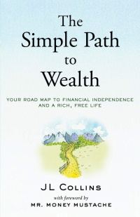 The Simple Path To Wealth Jl Collins